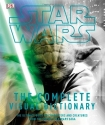 Star Wars: The Complete Visual Dictionary - The Ultimate Guide to Characters and Creatures from the Entire Star Wars Saga