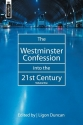 The Westminster Confession into the 21s...