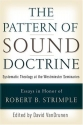 The Pattern of Sound Doctrine: Systematic Theology at the Westminster Seminaries