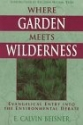 Where Garden Meets Wilderness: Evangelical Entry into the Environmental Debate