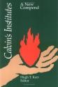Calvin's Institutes: A New Compend