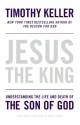 Jesus the King: Understanding the Life ...