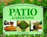 Patio Gardening (Step-By-Step Gardening)