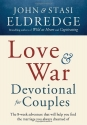 Love and War Devotional for Couples: Th...