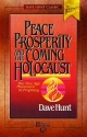 Peace, Prosperity, and the Coming Holocaust: The New Age Movement in Prophecy (Dave Hunt Classics)