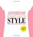 Seventeen Ultimate Guide to Style: How ...