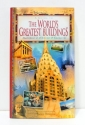 A Guide To The World's Greatest Buildings - Masterpieces of Architecture & Engineering