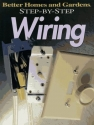 Step-by-Step Wiring (Better Homes & Gardens Step-By-Step)