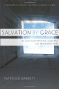 Salvation by Grace: The Case for Effectual Calling and Regeneration