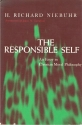The Responsible Self. An Essay in Christian Moral Philosophy. With an Introduction By James M. Gustafson