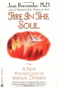 Fire in the Soul: A New Psychology of S...