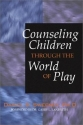 Counseling Children Through the World of Play: