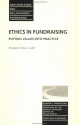 New Directions for Philanthropic Fundraising, Ethics in Fundraising: Putting Values into Practice, No. 6 (J-B PF Single Issue Philanthropic Fundraising)