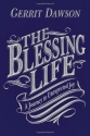 The Blessing Life: A Journey to Unexpected Joy