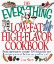 The Everything, Low-Fat, High-Flavor Cookbook: From Appetizers to Desserts, over 300 Deliciously Easy Recipes That You Won't Believe Are Low-Fat (Everything Series)