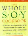 The Whole Soy Cookbook, 175 delicious, ...