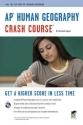 AP Human Geography Crash Course (Advanced Placement (AP) Crash Course)