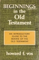 Beginnings in the Old Testament: An Introductory Guide to the Old Testament