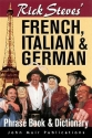 Rick Steves' French, Italian, and German Phrase- Book and Dictionary (Rick Steves' Phrase Books)