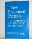 New Testament Exegesis a Handbook for Students and Pastors