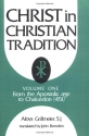 Christ in Christian Tradition: From the Apostolic Age to Chalcedon (451) Christ in Christian Tradition) volume 1