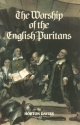 The Worship of the English Puritians (Puritanism)