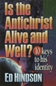 Is the Antichrist Alive and Well?: 10 Keys to His Identity