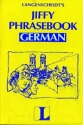 Jiffy Phrasebook German (Book Only) (English and German Edition)