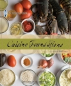 Le Cordon Bleu Cuisine Foundations: Basic Classic Recipes