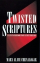 Twisted Scriptures: A Path to Freedom from Abusive Churches