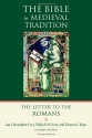 The Letter to the Romans (The Bible in Medieval Tradition)