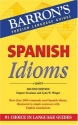 Spanish Idioms (Barron's Foreign Language Guides: Idiom Series)