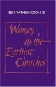 Women in the Earliest Churches (Society for New Testament Studies Monograph Series)