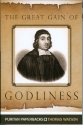 The Great Gain of Godliness: Practical Notes on Malachi 3:16-18 (Puritan Paperback)