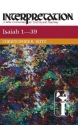 Isaiah 1-39: Interpretation: A Bible Commentary for Teaching and Preaching (Interpretation: A Bible Commentary for Teaching & Preaching)