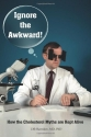 Ignore the Awkward.: How the Cholesterol Myths Are Kept Alive