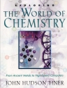Exploring the World of Chemistry: From Ancient Metals to High-Speed Computers (Exploring (New Leaf Press))