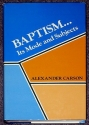 Baptism: It's Mode and Subjects
