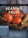 Bearing Fruit in God's Family: A Course in Personal Discipleship to Strengthen Your Walk with God (The Updated 2:7 Series)