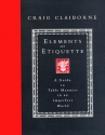 Elements of Etiquette: A Guide to Table Manners in an Imperfect World