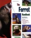 Ferret Handbook, The (Barron's Pet Handbooks)