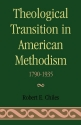 Theological Transition in American Methodism 1790-1935