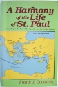 Harmony of the Life of St. Paul: According to the Acts of the Apostles and the Pauline Epistles