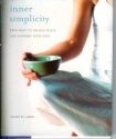Inner Simplicity (100 Ways to Regain Peace and Nourish Your Soul)