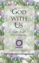 God With Us: Light from the Gospels (Light for Your Path)