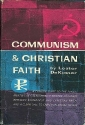 Communism and Christian Faith: A Concise Guide to the Fundamentals of Communism, a Pointed Contrast Between Communist and Christian Faith, and a Clear Call to Christian Social Action