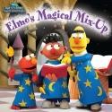 Elmo's Magical Mix-Up (Sesame Street) (Bert and Ernie's Great Adventures)