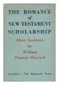 The Romance of New Testament Scholarship