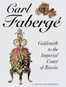 Carl Faberge: Goldsmith to the Imperial Court of Russia