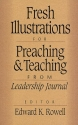 Fresh Illustrations for Preaching and Teaching